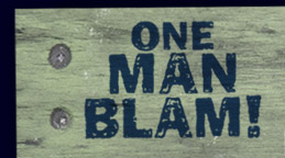 One Man Blam!